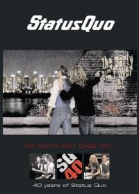 Cover Status Quo - The Party Aint't Over Yet... - 40 Years Of Status Quo [DVD]